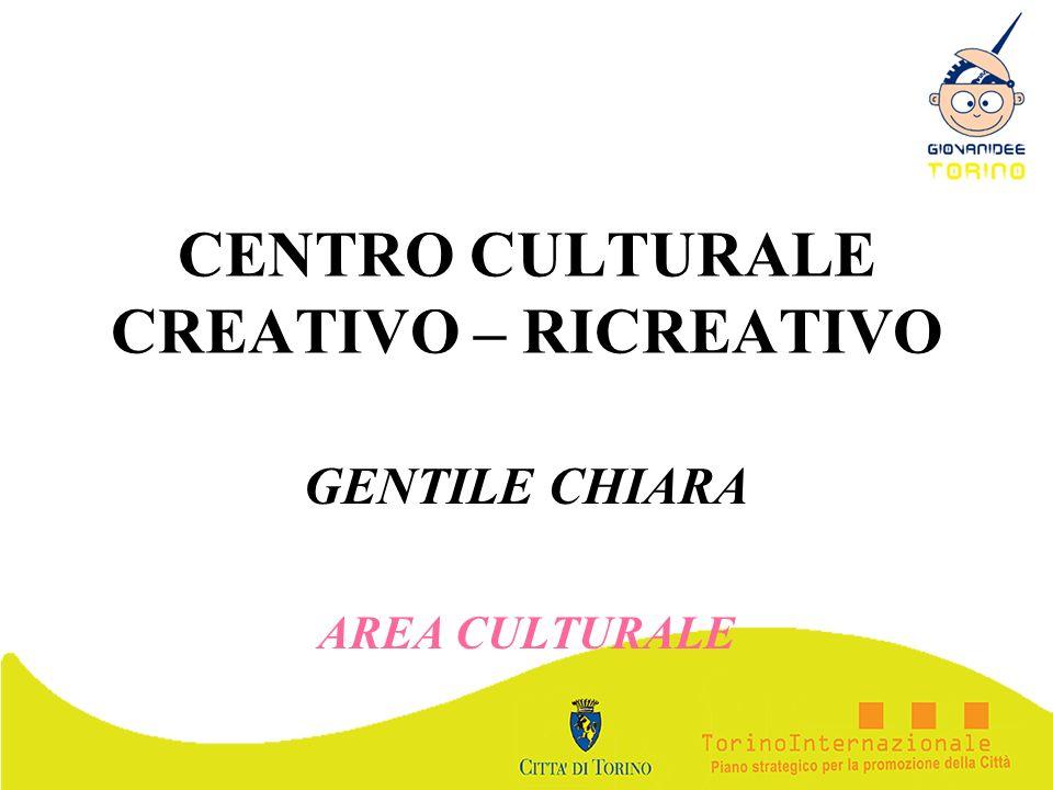 CENTRO CULTURALE CREATIVO – RICREATIVO GENTILE CHIARA AREA CULTURALE