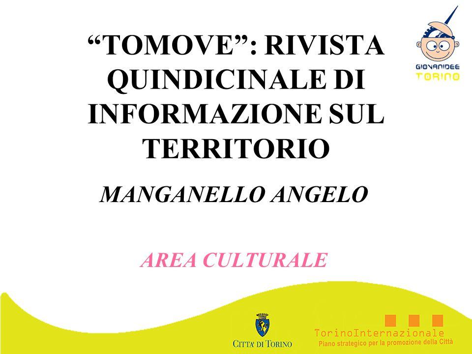 TOMOVE: RIVISTA QUINDICINALE DI INFORMAZIONE SUL TERRITORIO MANGANELLO ANGELO AREA CULTURALE