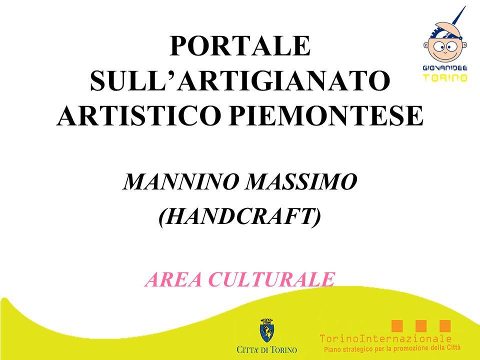 PORTALE SULLARTIGIANATO ARTISTICO PIEMONTESE MANNINO MASSIMO (HANDCRAFT) AREA CULTURALE