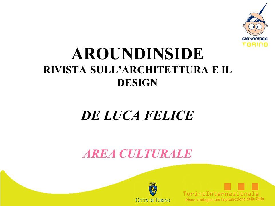AROUNDINSIDE RIVISTA SULLARCHITETTURA E IL DESIGN DE LUCA FELICE AREA CULTURALE