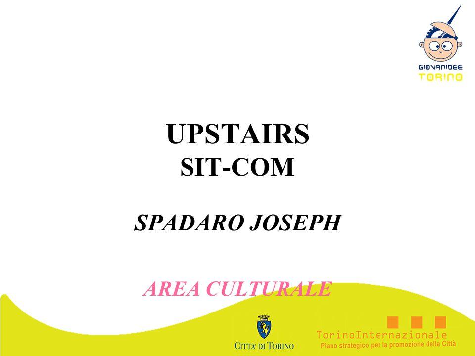 UPSTAIRS SIT-COM SPADARO JOSEPH AREA CULTURALE