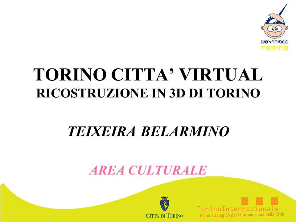 TORINO CITTA VIRTUAL RICOSTRUZIONE IN 3D DI TORINO TEIXEIRA BELARMINO AREA CULTURALE