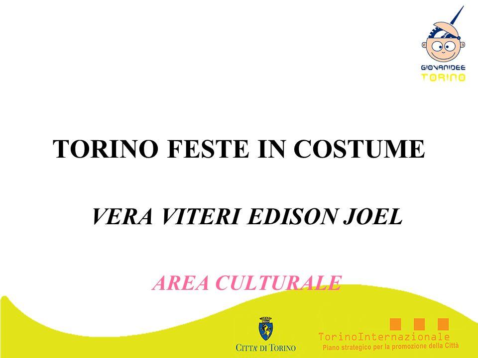 TORINO FESTE IN COSTUME VERA VITERI EDISON JOEL AREA CULTURALE