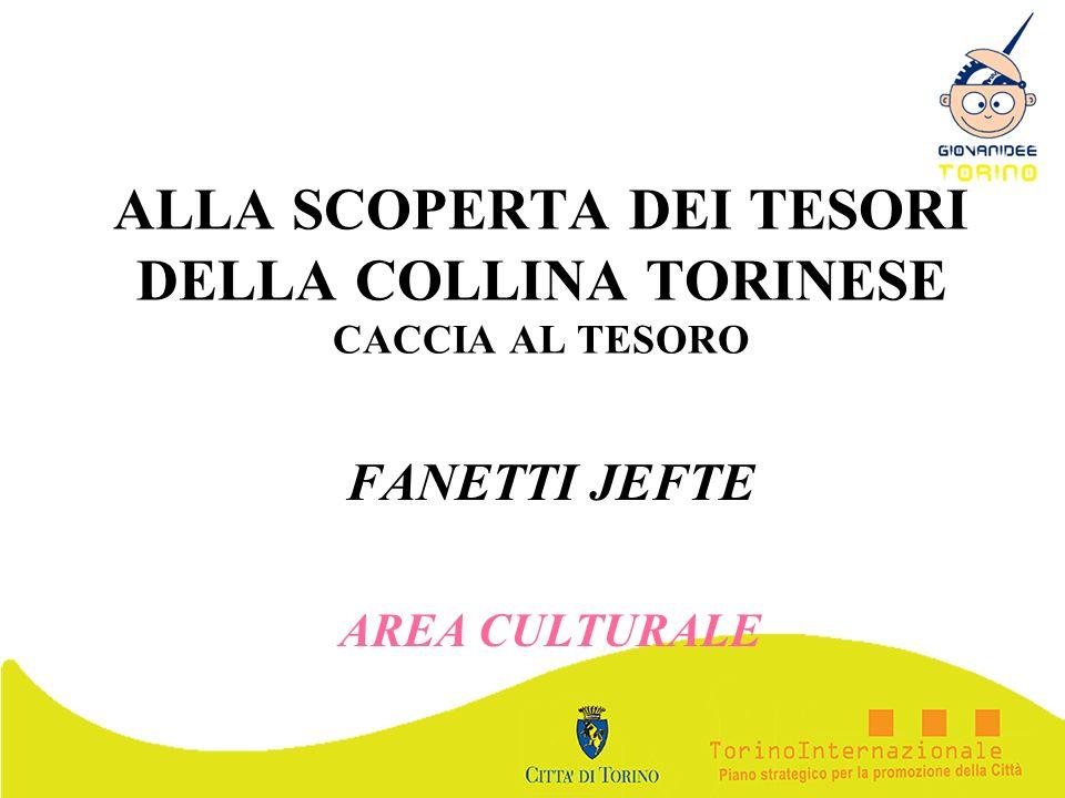ALLA SCOPERTA DEI TESORI DELLA COLLINA TORINESE CACCIA AL TESORO FANETTI JEFTE AREA CULTURALE