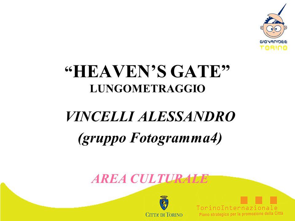 HEAVENS GATE LUNGOMETRAGGIO VINCELLI ALESSANDRO (gruppo Fotogramma4) AREA CULTURALE