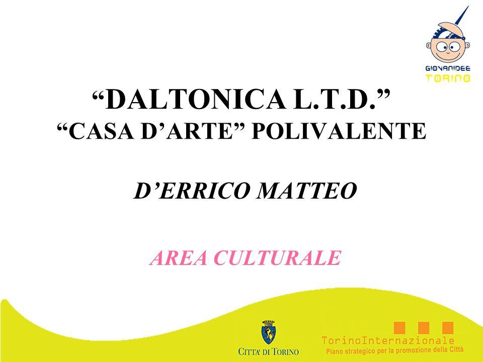 DALTONICA L.T.D. CASA DARTE POLIVALENTE DERRICO MATTEO AREA CULTURALE