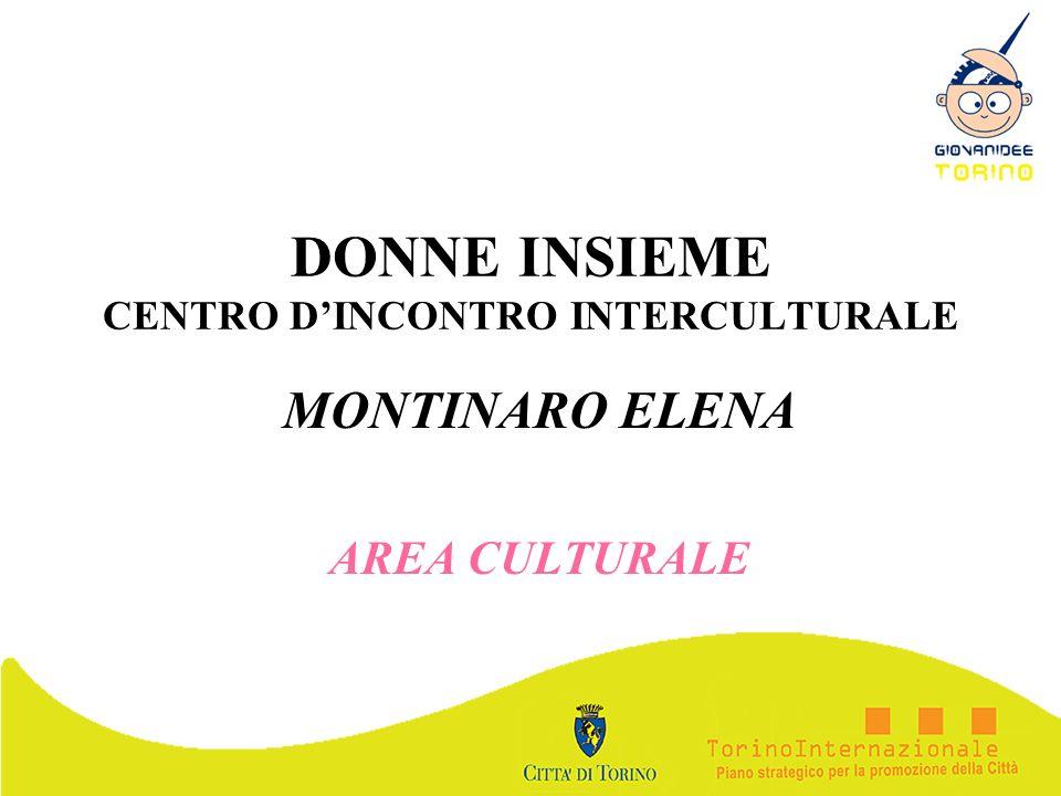 DONNE INSIEME CENTRO DINCONTRO INTERCULTURALE MONTINARO ELENA AREA CULTURALE