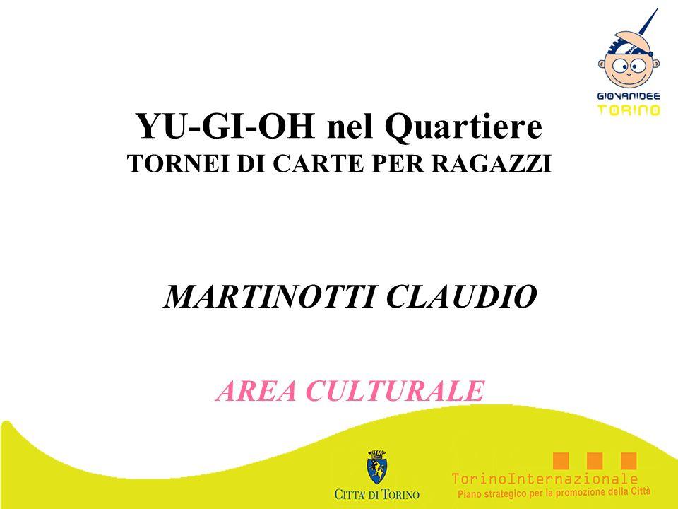 YU-GI-OH nel Quartiere TORNEI DI CARTE PER RAGAZZI MARTINOTTI CLAUDIO AREA CULTURALE