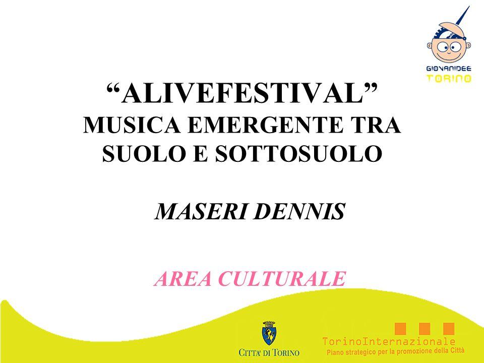 ALIVEFESTIVAL MUSICA EMERGENTE TRA SUOLO E SOTTOSUOLO MASERI DENNIS AREA CULTURALE