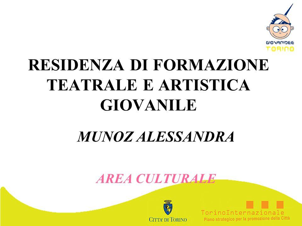 RESIDENZA DI FORMAZIONE TEATRALE E ARTISTICA GIOVANILE MUNOZ ALESSANDRA AREA CULTURALE