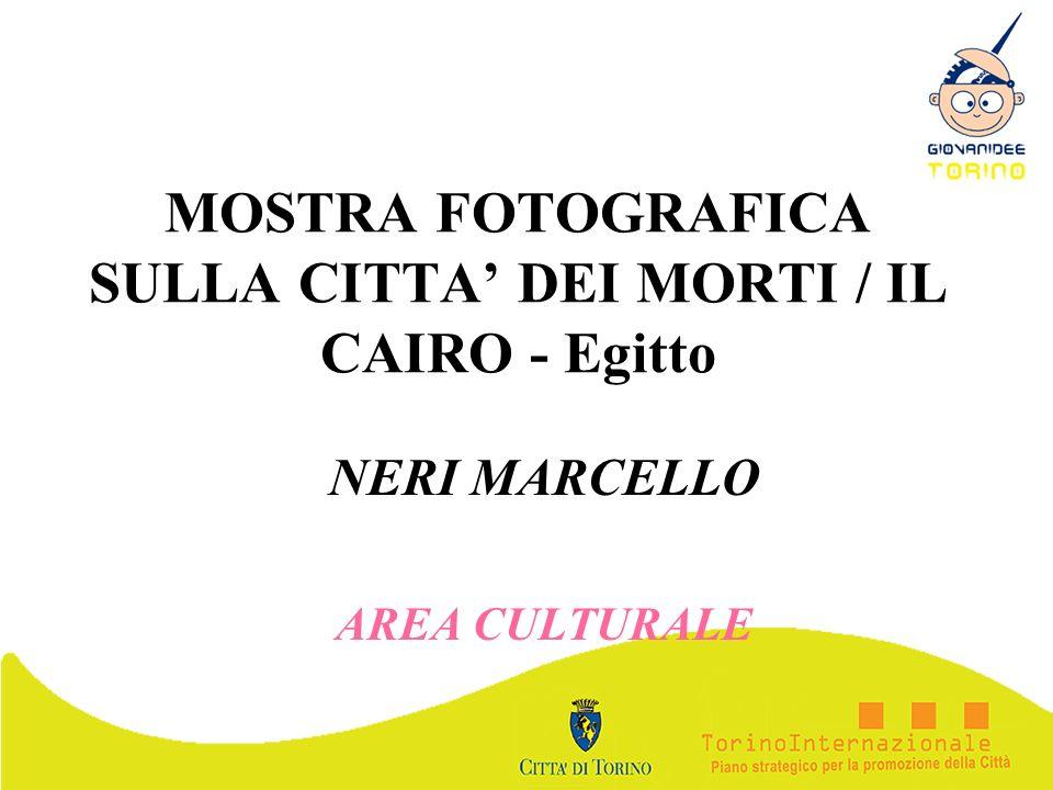 MOSTRA FOTOGRAFICA SULLA CITTA DEI MORTI / IL CAIRO - Egitto NERI MARCELLO AREA CULTURALE