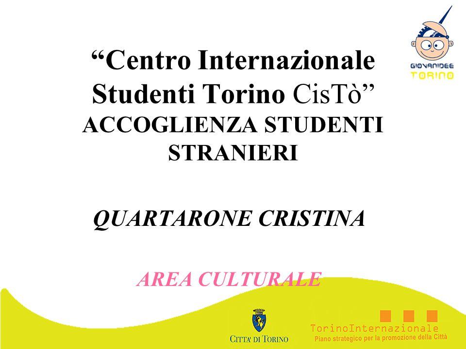 Centro Internazionale Studenti Torino CisTò ACCOGLIENZA STUDENTI STRANIERI QUARTARONE CRISTINA AREA CULTURALE