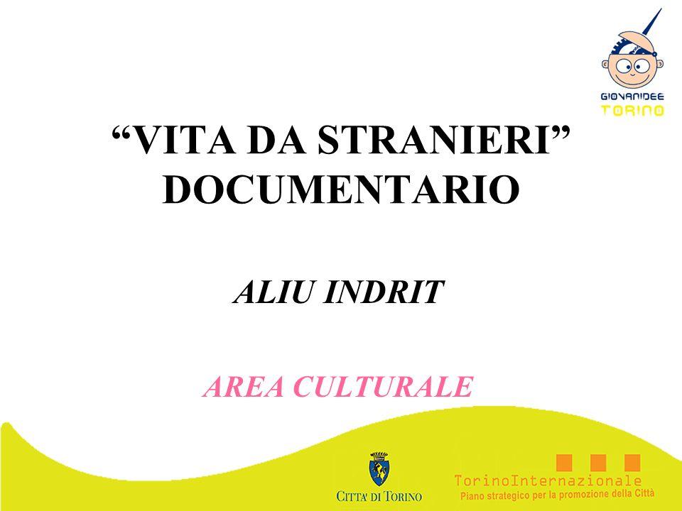 VITA DA STRANIERI DOCUMENTARIO ALIU INDRIT AREA CULTURALE