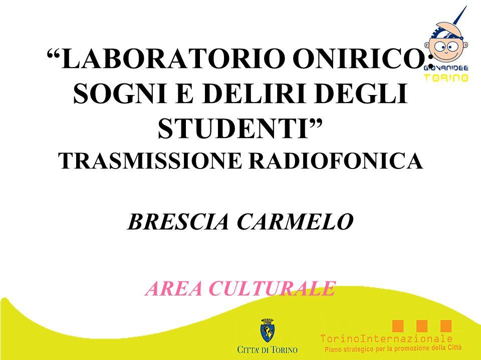 LABORATORIO ONIRICO: SOGNI E DELIRI DEGLI STUDENTI TRASMISSIONE RADIOFONICA BRESCIA CARMELO AREA CULTURALE
