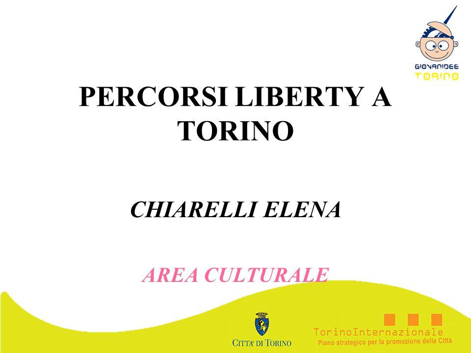 PERCORSI LIBERTY A TORINO CHIARELLI ELENA AREA CULTURALE