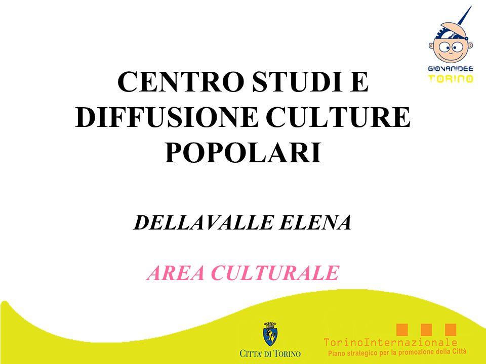 CENTRO STUDI E DIFFUSIONE CULTURE POPOLARI DELLAVALLE ELENA AREA CULTURALE