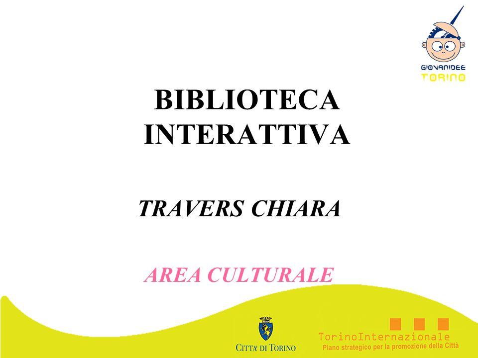 BIBLIOTECA INTERATTIVA TRAVERS CHIARA AREA CULTURALE