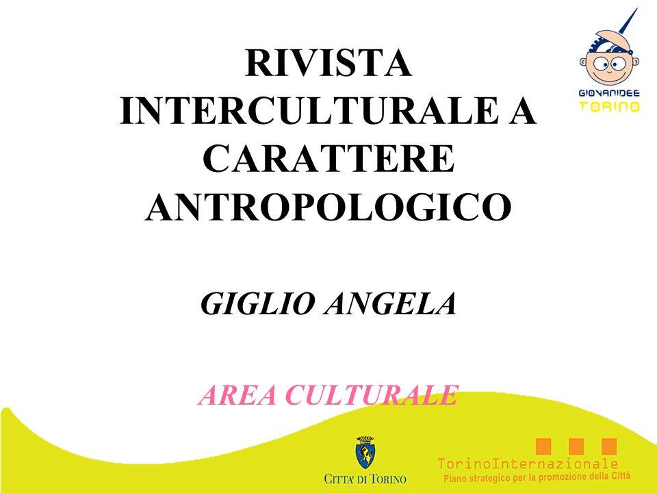 RIVISTA INTERCULTURALE A CARATTERE ANTROPOLOGICO GIGLIO ANGELA AREA CULTURALE