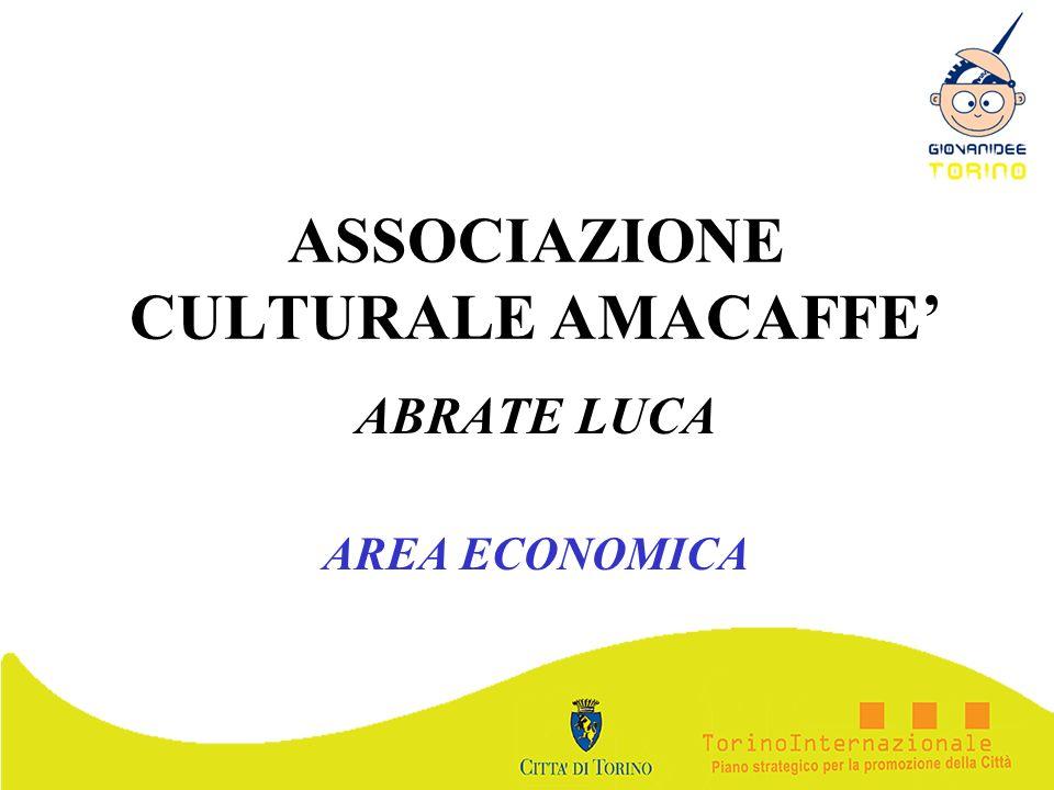 ASSOCIAZIONE CULTURALE AMACAFFE ABRATE LUCA AREA ECONOMICA