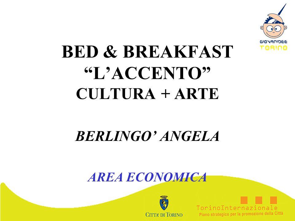 BED & BREAKFAST LACCENTO CULTURA + ARTE BERLINGO ANGELA AREA ECONOMICA