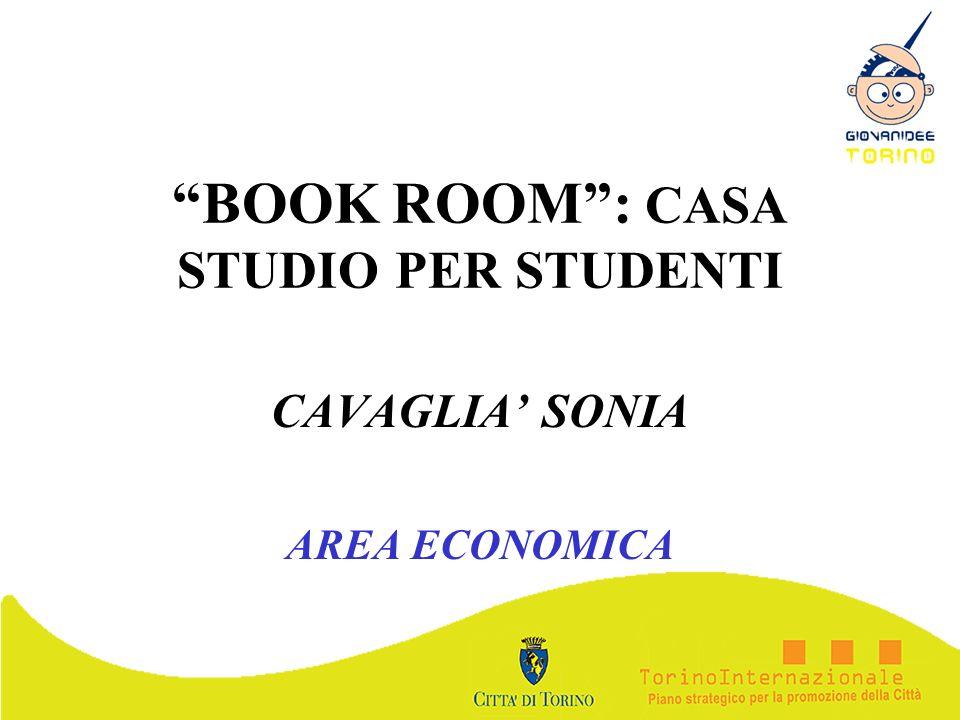 BOOK ROOM: CASA STUDIO PER STUDENTI CAVAGLIA SONIA AREA ECONOMICA