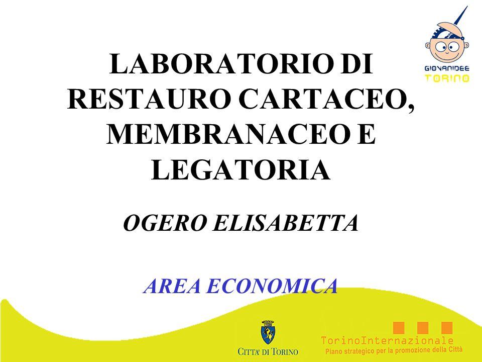 LABORATORIO DI RESTAURO CARTACEO, MEMBRANACEO E LEGATORIA OGERO ELISABETTA AREA ECONOMICA