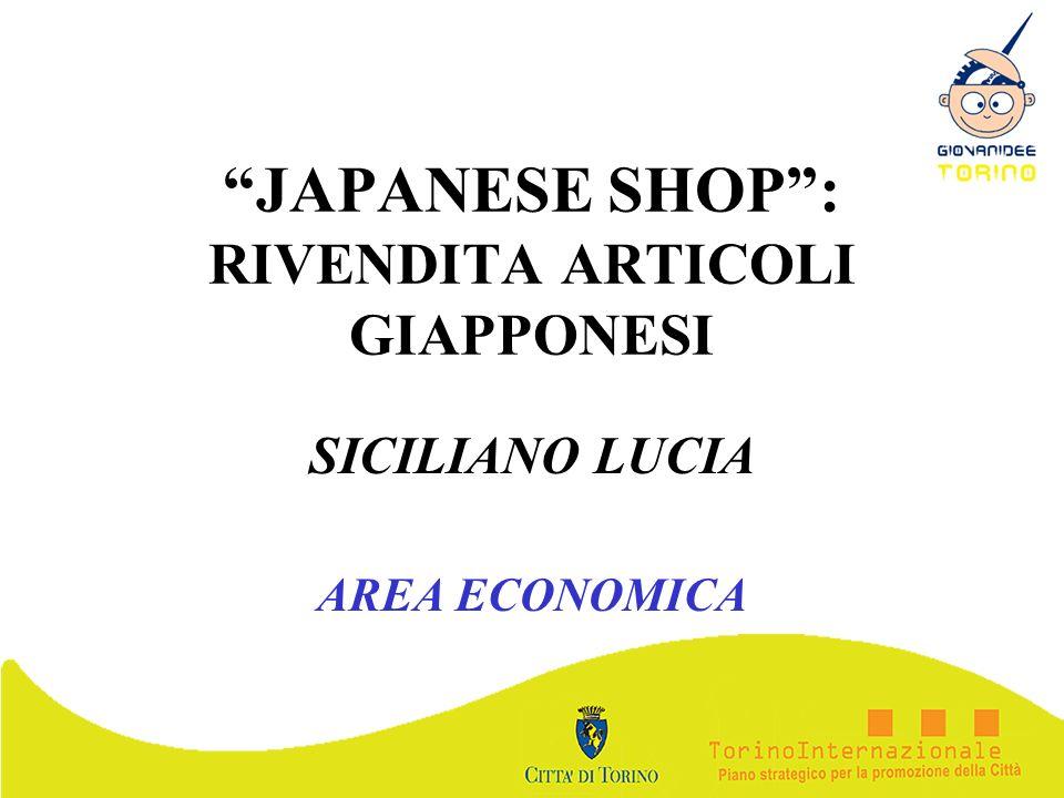 JAPANESE SHOP: RIVENDITA ARTICOLI GIAPPONESI SICILIANO LUCIA AREA ECONOMICA