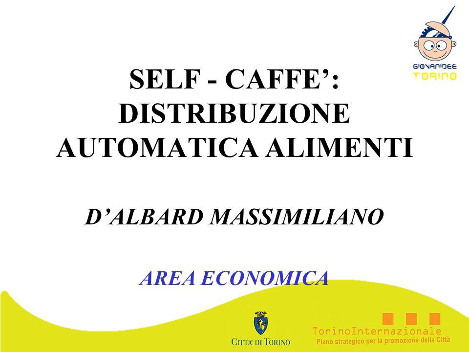 SELF - CAFFE: DISTRIBUZIONE AUTOMATICA ALIMENTI DALBARD MASSIMILIANO AREA ECONOMICA