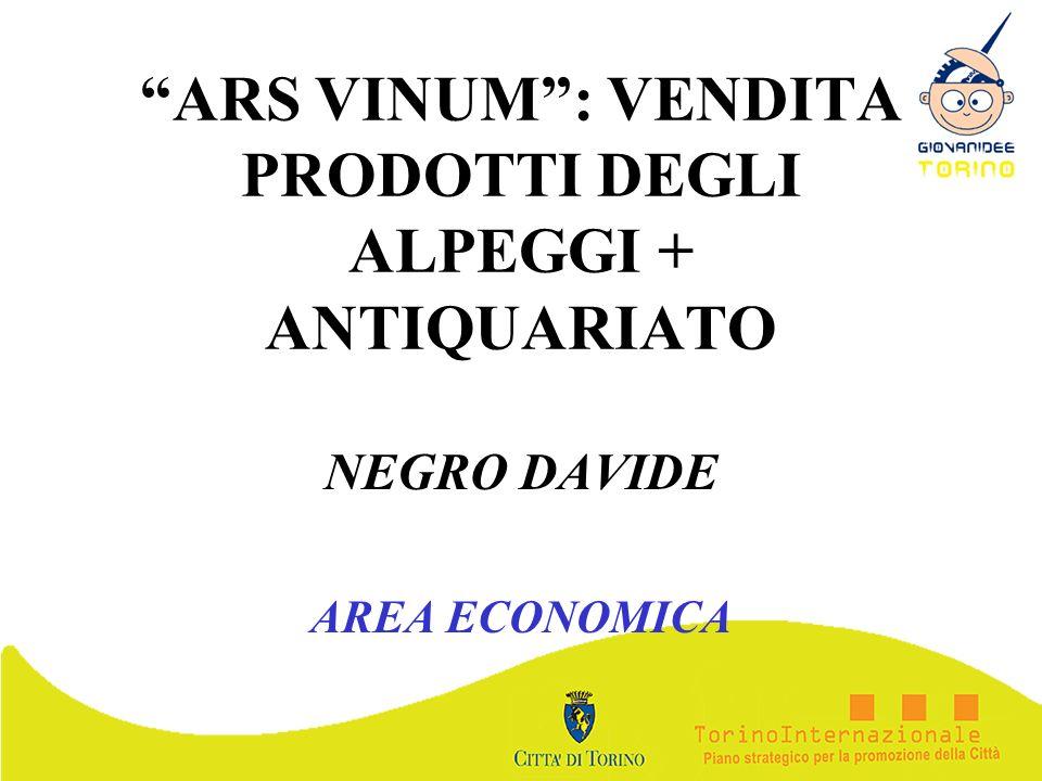 ARS VINUM: VENDITA PRODOTTI DEGLI ALPEGGI + ANTIQUARIATO NEGRO DAVIDE AREA ECONOMICA