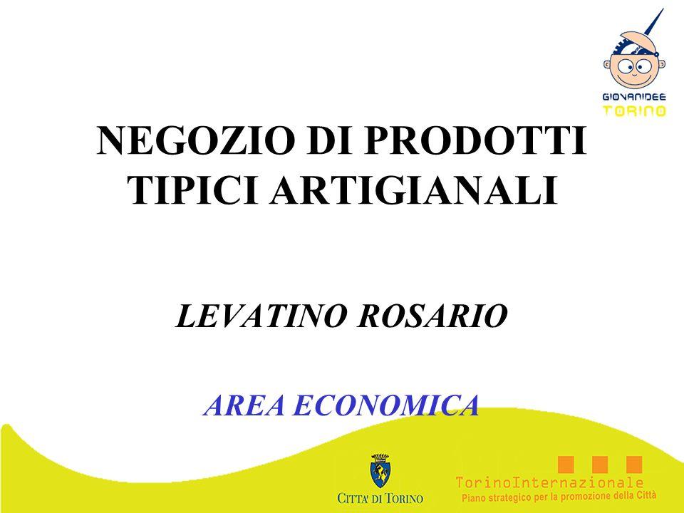 NEGOZIO DI PRODOTTI TIPICI ARTIGIANALI LEVATINO ROSARIO AREA ECONOMICA