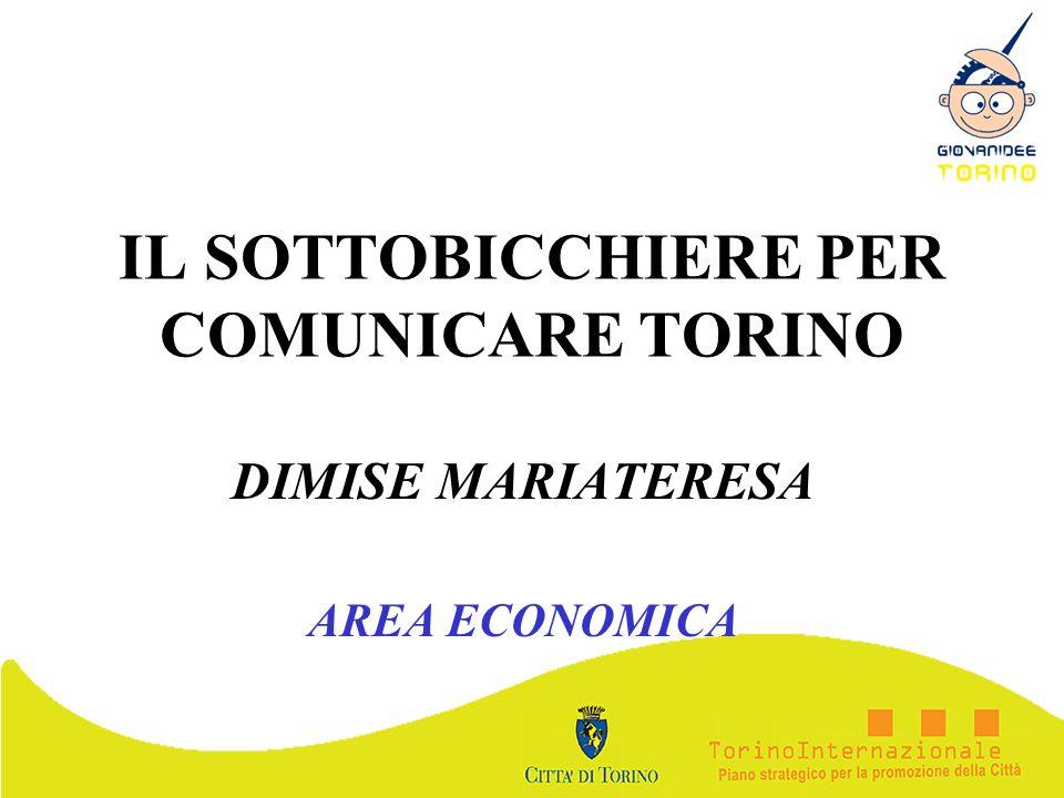 IL SOTTOBICCHIERE PER COMUNICARE TORINO DIMISE MARIATERESA AREA ECONOMICA