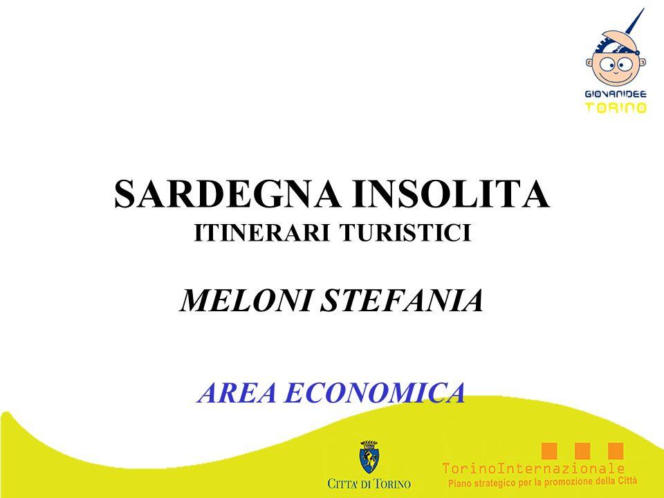 SARDEGNA INSOLITA ITINERARI TURISTICI MELONI STEFANIA AREA ECONOMICA