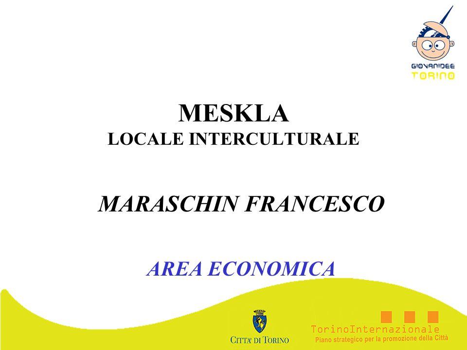 MESKLA LOCALE INTERCULTURALE MARASCHIN FRANCESCO AREA ECONOMICA