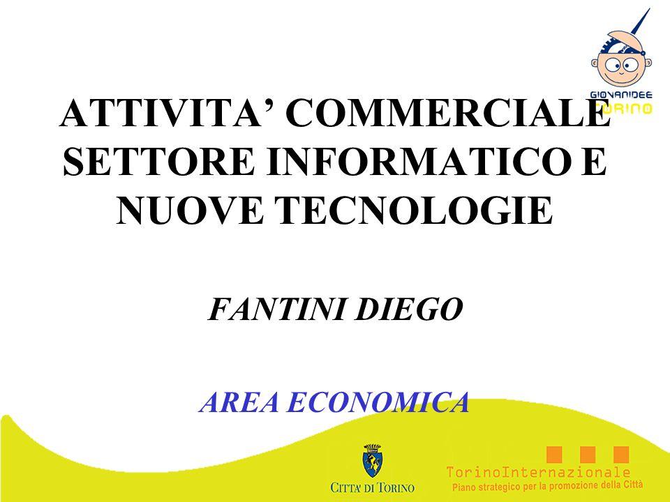 ATTIVITA COMMERCIALE SETTORE INFORMATICO E NUOVE TECNOLOGIE FANTINI DIEGO AREA ECONOMICA