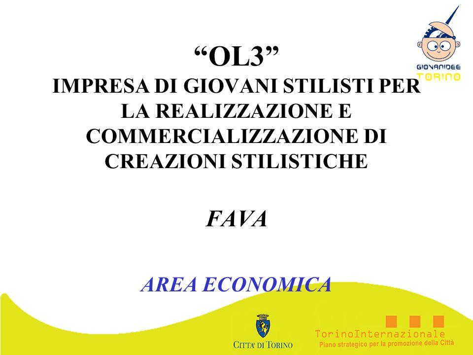 OL3 IMPRESA DI GIOVANI STILISTI PER LA REALIZZAZIONE E COMMERCIALIZZAZIONE DI CREAZIONI STILISTICHE FAVA AREA ECONOMICA