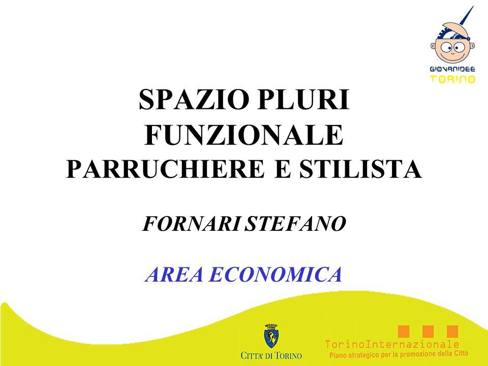 SPAZIO PLURI FUNZIONALE PARRUCHIERE E STILISTA FORNARI STEFANO AREA ECONOMICA