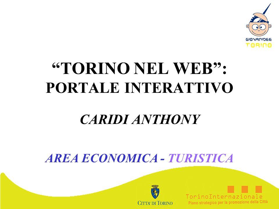 TORINO NEL WEB: PORTALE INTERATTIVO CARIDI ANTHONY AREA ECONOMICA - TURISTICA