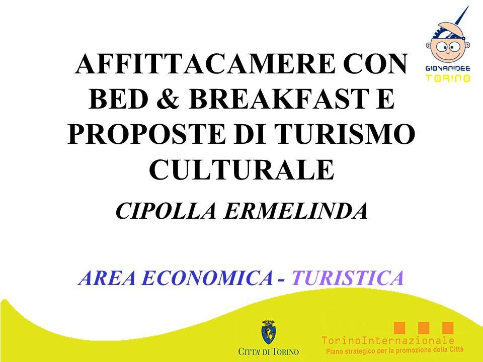 AFFITTACAMERE CON BED & BREAKFAST E PROPOSTE DI TURISMO CULTURALE CIPOLLA ERMELINDA AREA ECONOMICA - TURISTICA