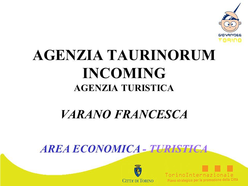 AGENZIA TAURINORUM INCOMING AGENZIA TURISTICA VARANO FRANCESCA AREA ECONOMICA - TURISTICA