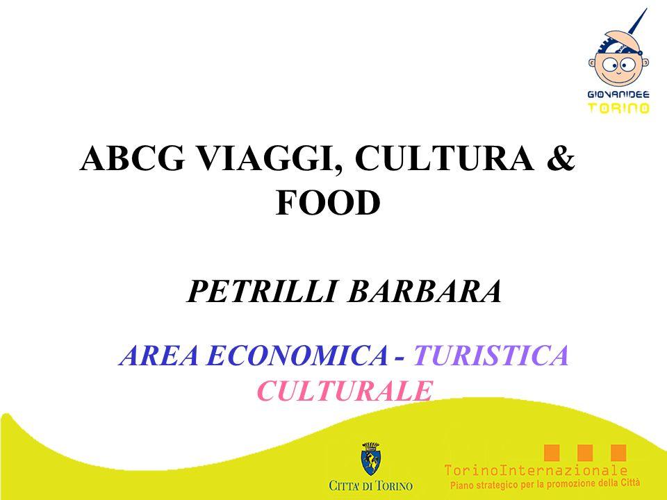 ABCG VIAGGI, CULTURA & FOOD PETRILLI BARBARA AREA ECONOMICA - TURISTICA CULTURALE