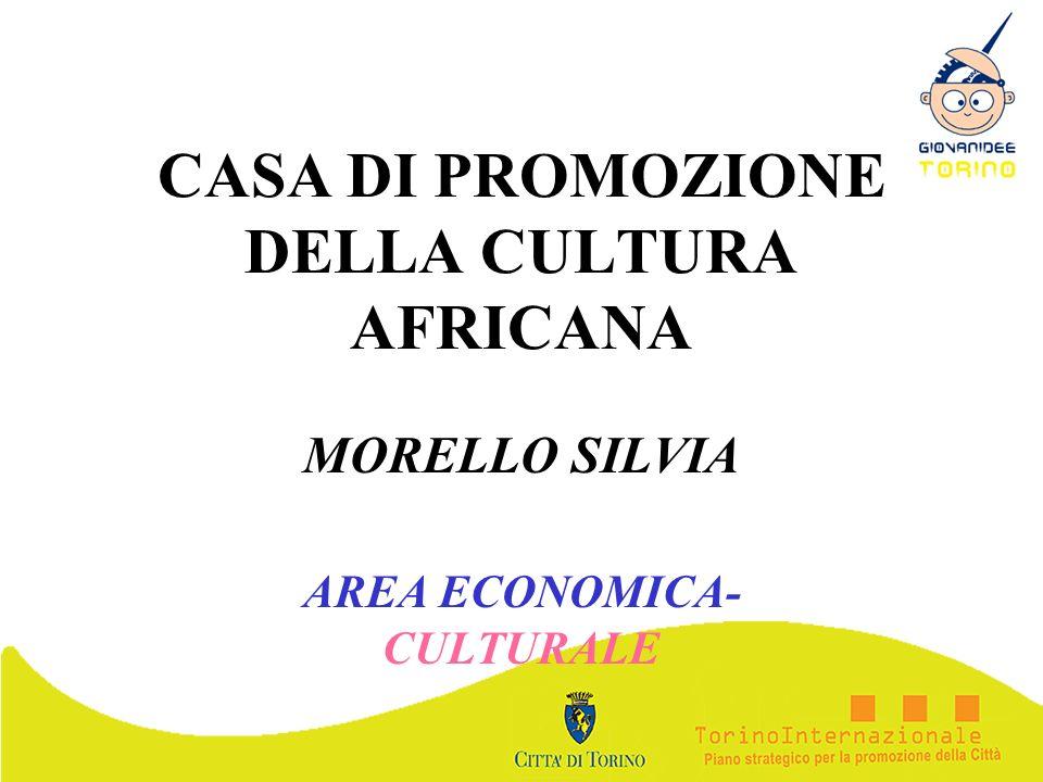 CASA DI PROMOZIONE DELLA CULTURA AFRICANA MORELLO SILVIA AREA ECONOMICA- CULTURALE