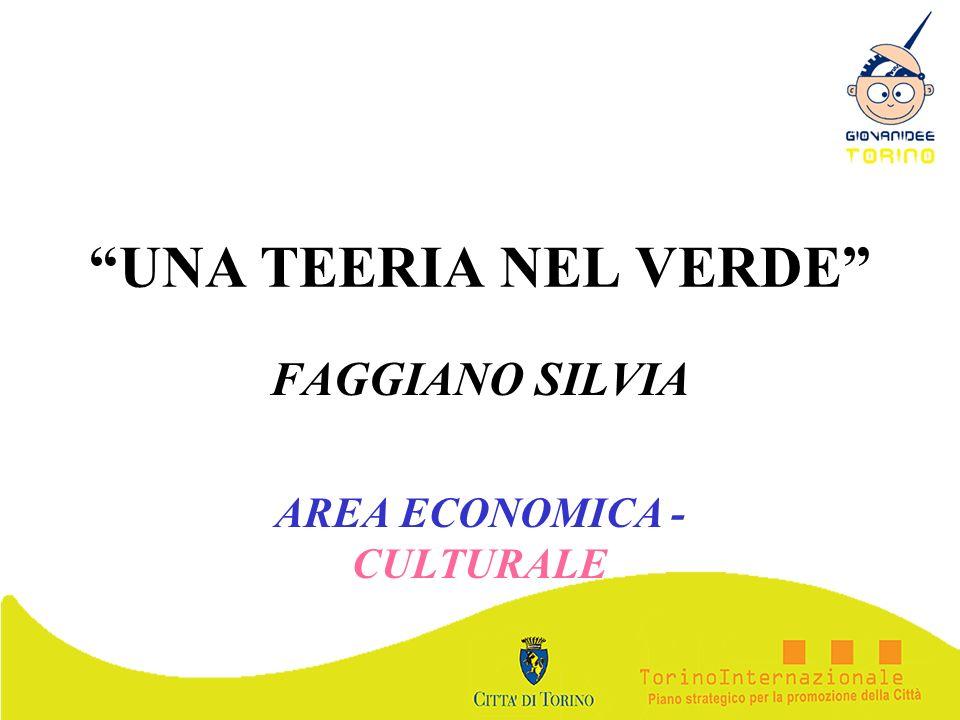 UNA TEERIA NEL VERDE FAGGIANO SILVIA AREA ECONOMICA - CULTURALE