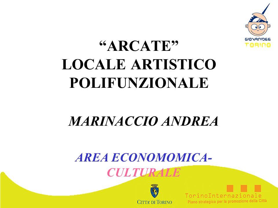 ARCATE LOCALE ARTISTICO POLIFUNZIONALE MARINACCIO ANDREA AREA ECONOMOMICA- CULTURALE