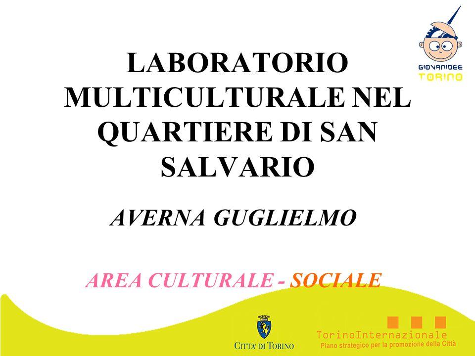 LABORATORIO MULTICULTURALE NEL QUARTIERE DI SAN SALVARIO AVERNA GUGLIELMO AREA CULTURALE - SOCIALE