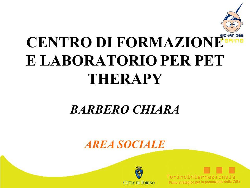 CENTRO DI FORMAZIONE E LABORATORIO PER PET THERAPY BARBERO CHIARA AREA SOCIALE