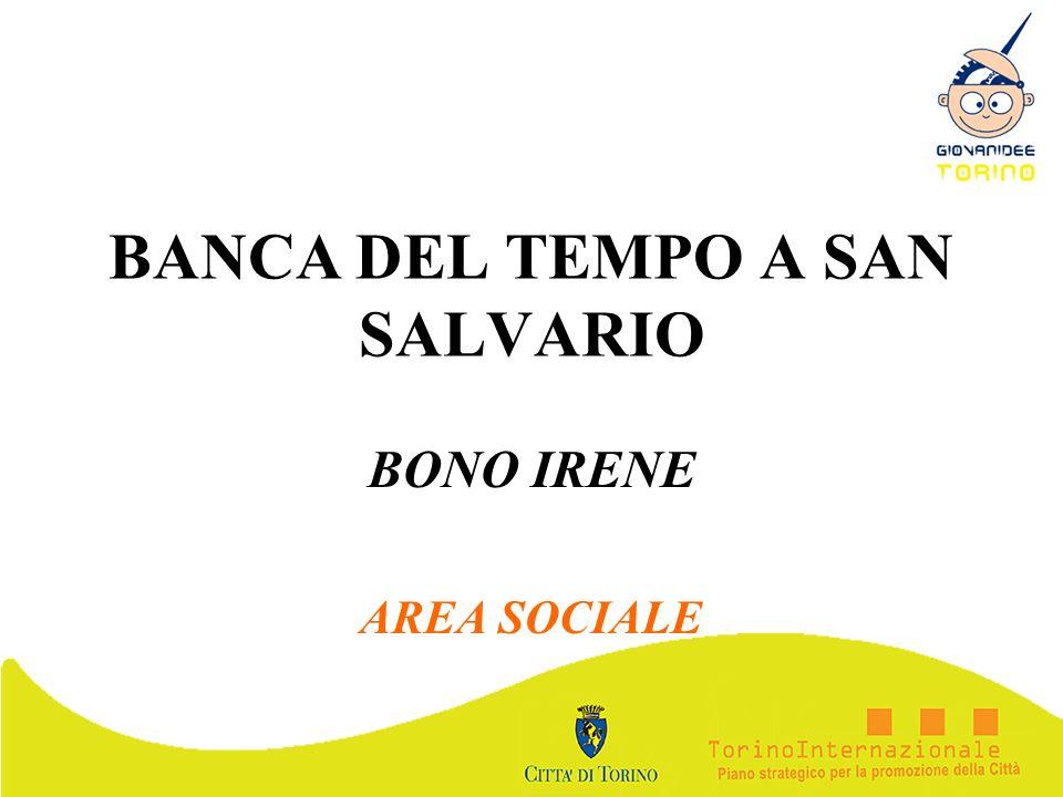 BANCA DEL TEMPO A SAN SALVARIO BONO IRENE AREA SOCIALE