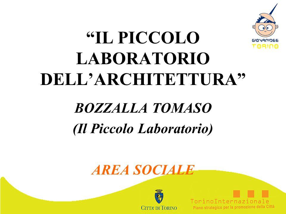 IL PICCOLO LABORATORIO DELLARCHITETTURA BOZZALLA TOMASO (Il Piccolo Laboratorio) AREA SOCIALE