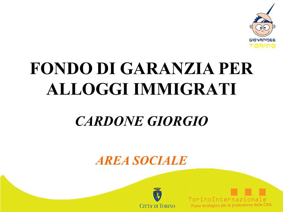 FONDO DI GARANZIA PER ALLOGGI IMMIGRATI CARDONE GIORGIO AREA SOCIALE