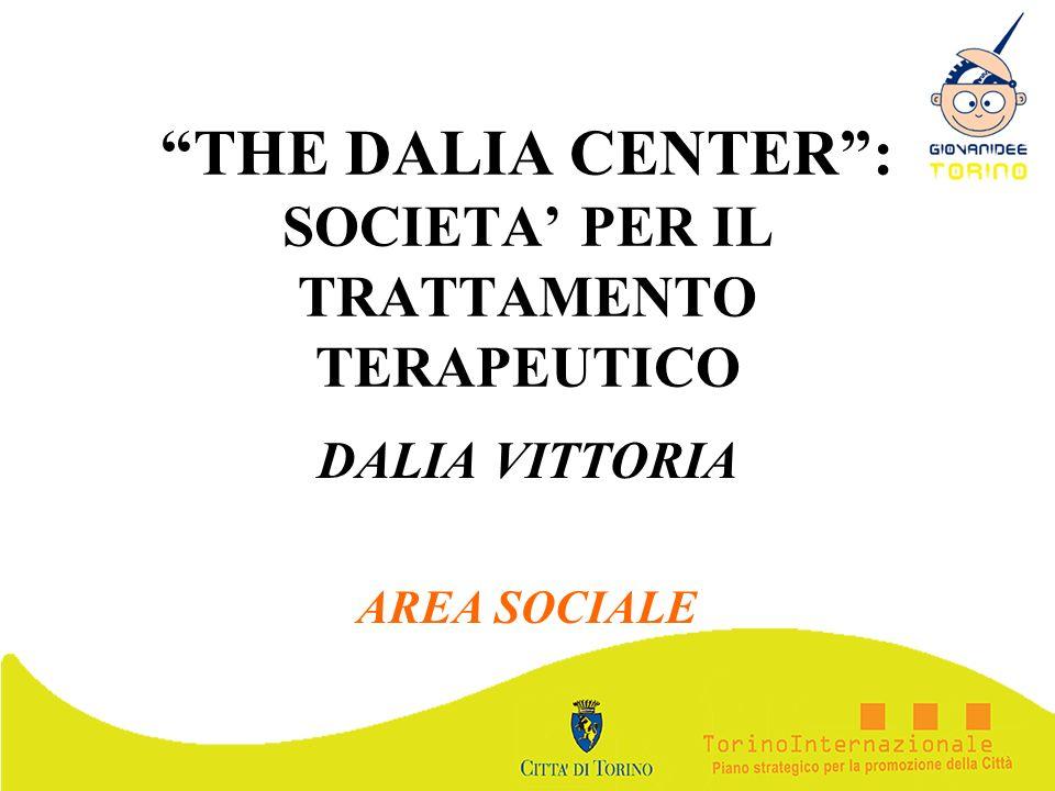 THE DALIA CENTER: SOCIETA PER IL TRATTAMENTO TERAPEUTICO DALIA VITTORIA AREA SOCIALE
