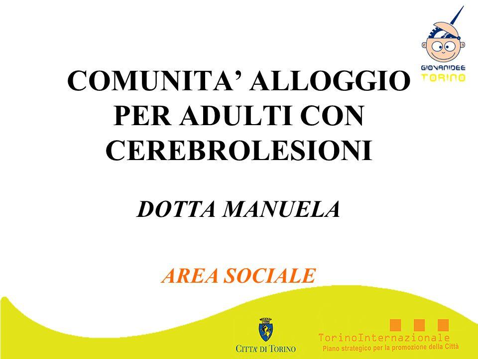 COMUNITA ALLOGGIO PER ADULTI CON CEREBROLESIONI DOTTA MANUELA AREA SOCIALE